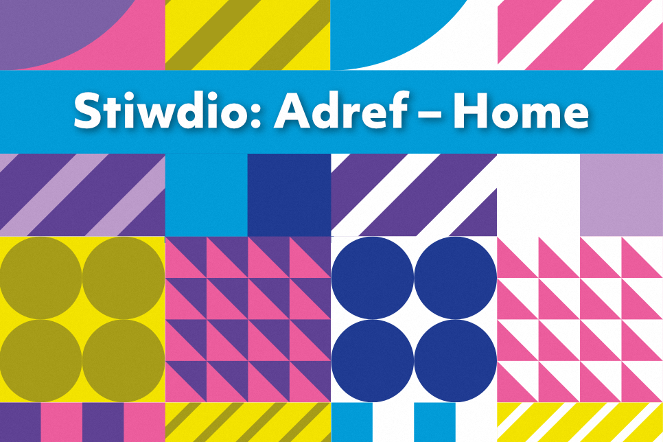 STIWDIO. Adref - Home. text against a colourful patterned background